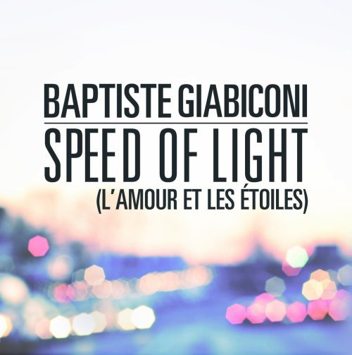 Baptiste Giabiconi -  Speed of Light (L'amour et les toiles) (2012)