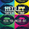 Hedley &amp; Shryfa Luna - Kiss You inside out (2012)